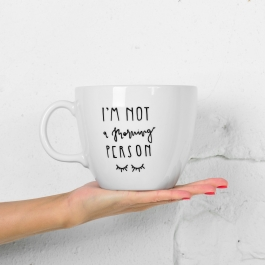 Giant mug *I'm not a morning person*